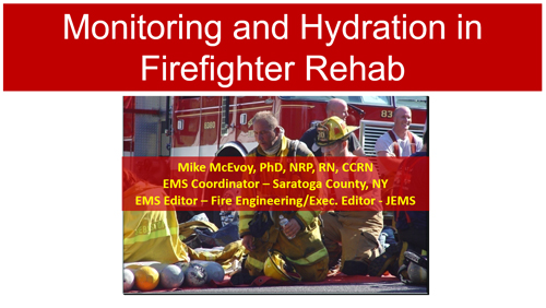 Monitoring and Hydration in Firefighter Rehab
